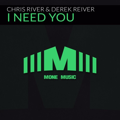 Chris River & Derek Reiver - I Need You (Original mix)