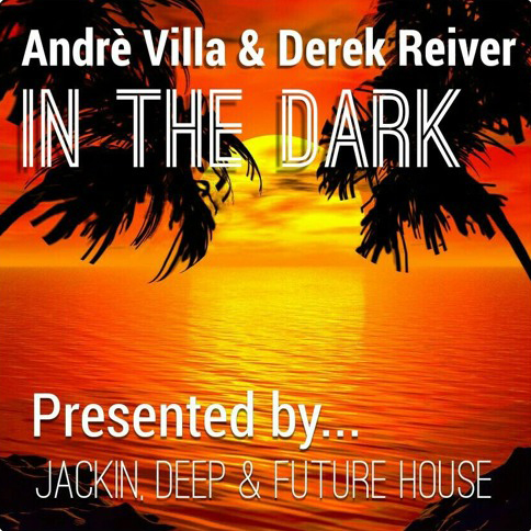 Andre Villa & Derek Reiver - In The Dark