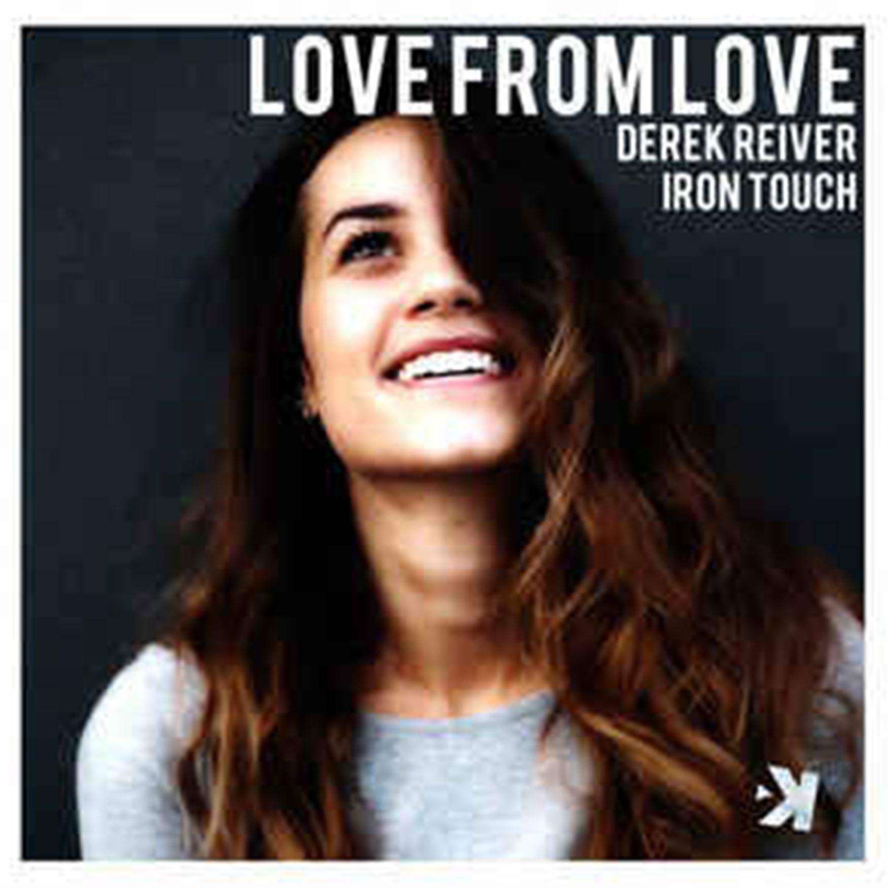 Derek Reiver & Iron Touch - Love From Love