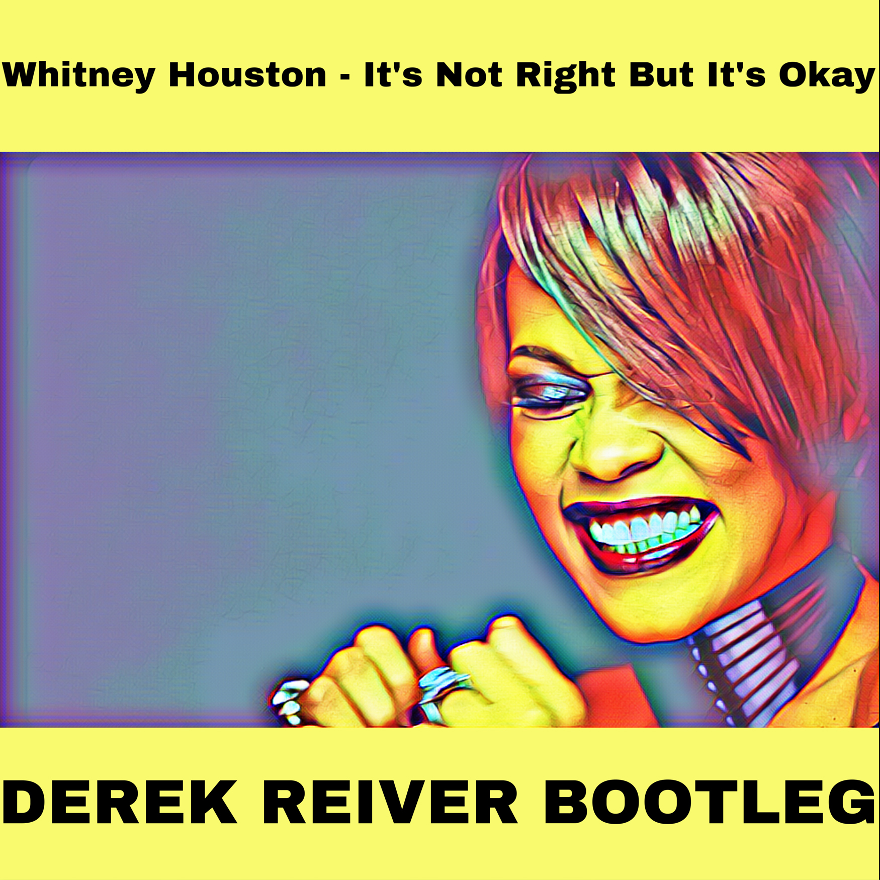 Whitney Houston - It's Not Right But It's Okay (DEREK REIVER Bootleg)